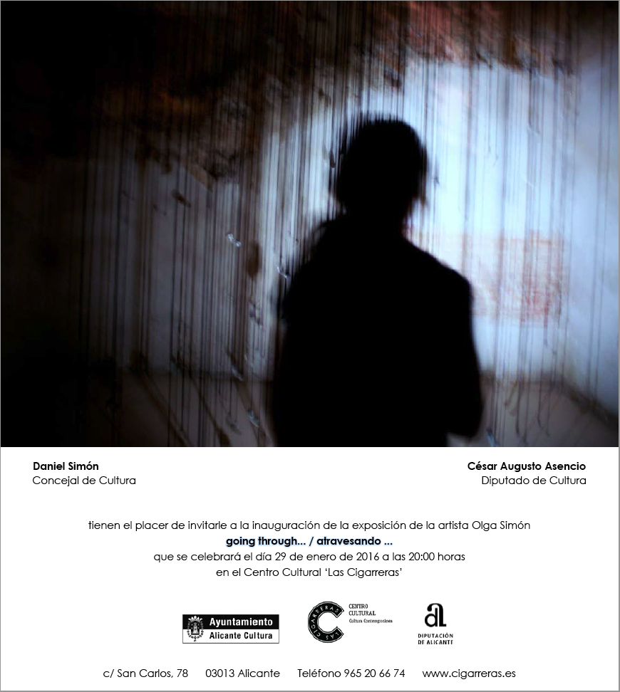 Invitation, Invitación, Valenciano, going through, atravesando, Tears 2015, Lágrimas 2015, installation, instalación, Olga Simón, exhibition exposición, Las cigarreras, Alicante  art arte, 2016